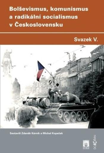 Bolševismus, komunismus a radikální socialismus v Československu V.