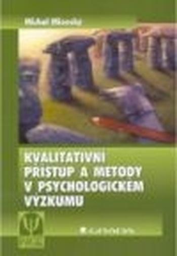 Kvalitativní přístup a metody v psychologickém výskumu