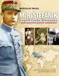 M. R. Štefánik a vznik Česko-Slovenska