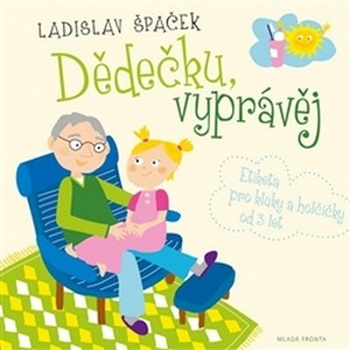 Dědečku, vyprávěj. Etiketa pro kluky a holčičky od tří let + CD