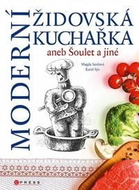 Moderní židovská kuchařka aneb Šoulet a jiné