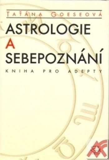 Astrologie a sebepoznání. Kniha pro adepty