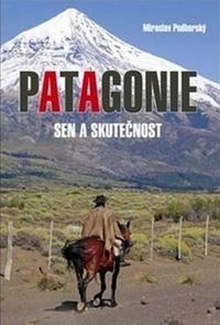 Patagonie. Sen a skutečnost