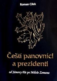 Čeští panovníci a prezidenti. Od Sámovy říše po Miloše Zemana
