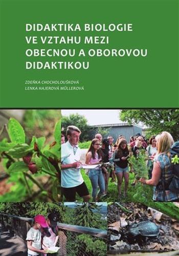 Didaktika biologie ve vztahu mezi obecnou a oborovou didaktikou