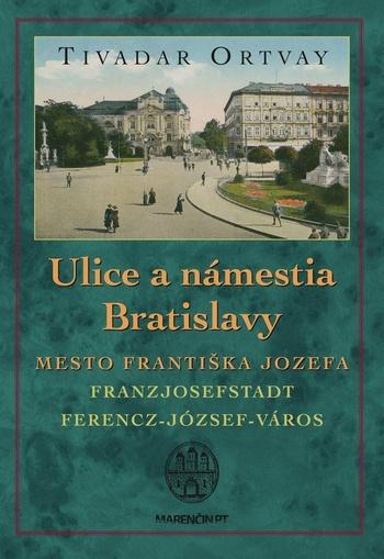 Ulice a námestia Bratislavy - Mesto Františka Jozefa
