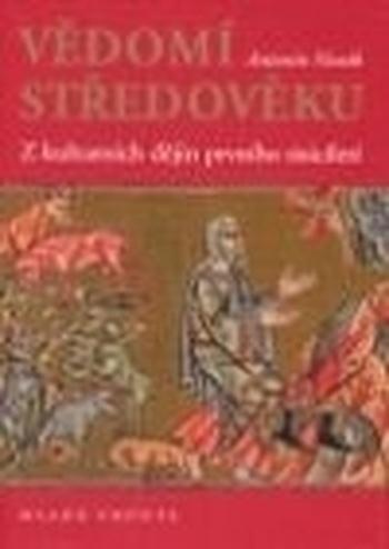Vědomí středověku. Z kulturních dějin prvního tisíciletí