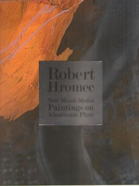Robert Hromec - New Mixed Media