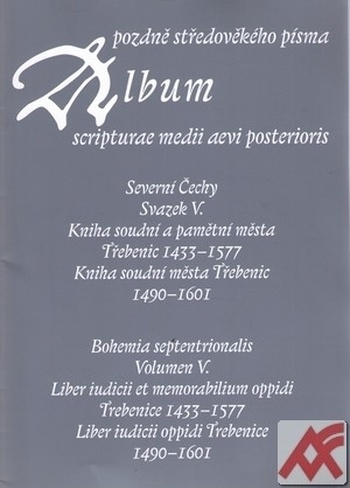 Album pozdně středověkého písma - Svazek V.