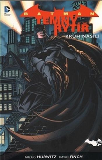 Batman: Temný rytíř 2. Kruh násilí