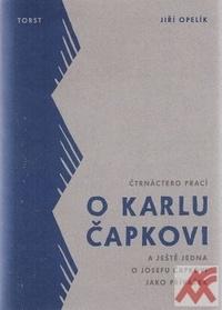 Čtrnáctero prací o Karlu Čapkovi a ještě jedna o Josefu Čapkovi jako přívazek