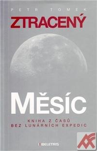 Ztracený měsíc. Kniha z časů bez lunárních expedic
