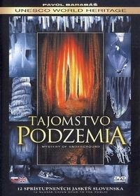 Tajomstvo podzemia. 12 sprístupnených jaskýň Slovenska / Mystery of Underground.