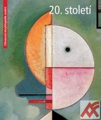 20. století - Obrazová encyklopedie umění