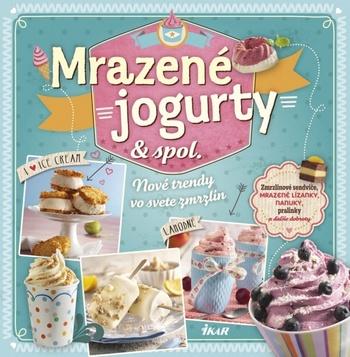 Mrazené jogurty & spol.