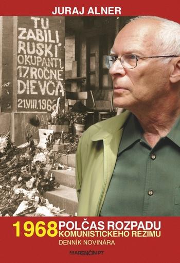 1968. Polčas rozpadu komunistického režimu