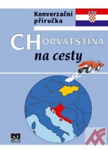 Chorvatština na cesty - Konverzačná príručka
