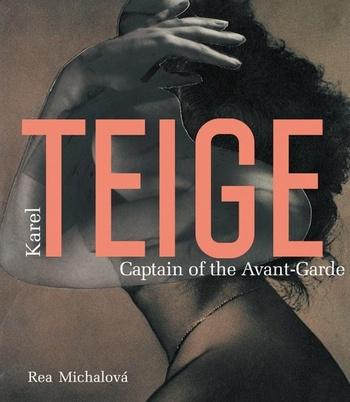 Karel Teige. Captain of the Avant-Garde
