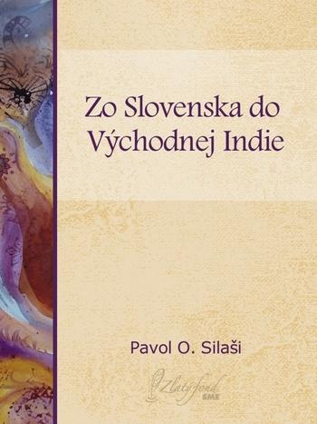 Zo Slovenska do východnej Indie