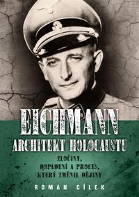 Eichmann: Architekt holocaustu