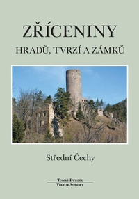 Zříceniny hradů, tvrzí a zámků - Střední Čechy
