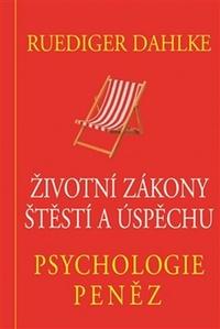 Psychologie peněz. Životní zákony štěstí a úspěchu