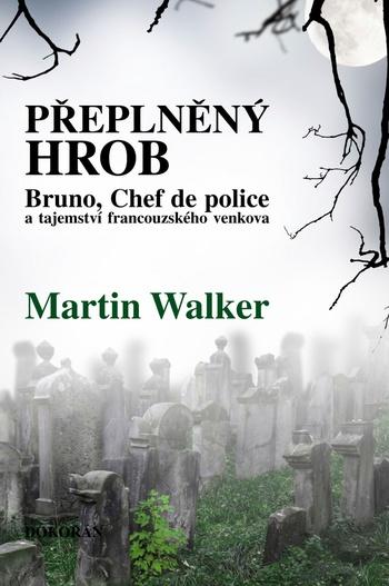 Přeplněný hrob. Bruno, Chef de police, a tajemství francouzského venkova
