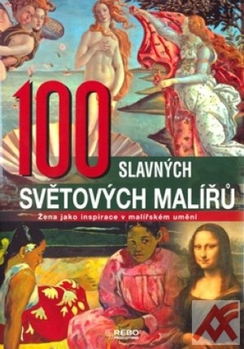 100 slavných světových malířů. Žena jako inspirace v malířském umění