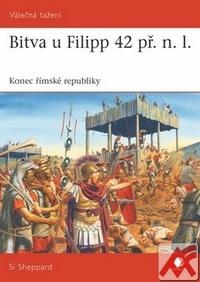 Bitva u Filipp 42 př. n. l. Konec římské republiky