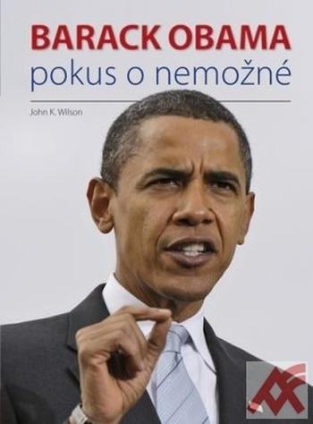 Barack Obama. Pokus o nemožné