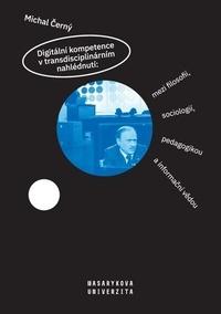 Digitální kompetence v transdisciplinárním nahlédnutí