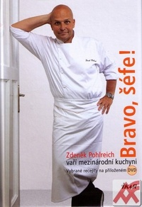 Bravo, šéfe! Zdeněk Pohlreich vaří mezinárodní kuchyni + DVD