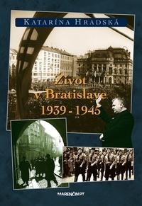 Život v Bratislave 1939-1945