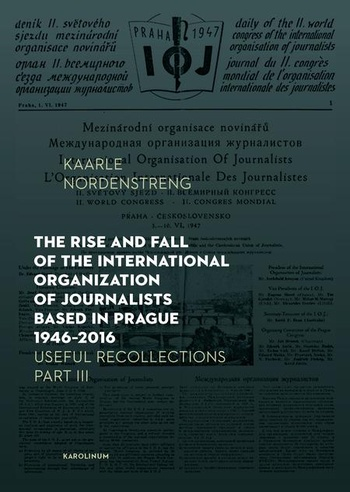 The Rise and Fall of the International Organization of Journalists Based in Prag