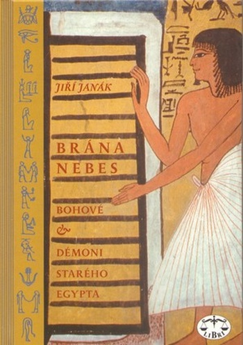 Brána nebes / Bohové & démoni starého Egypta