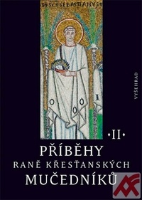 Příběhy raně křesťanských mučedníků II.
