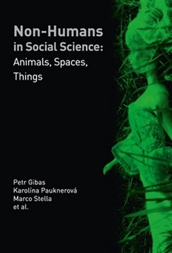 Non-humans in Social Science: Animals, Spaces, Things