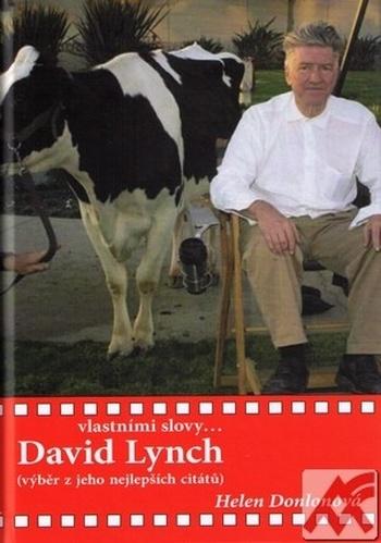 David Lynch vlastními slovy...
