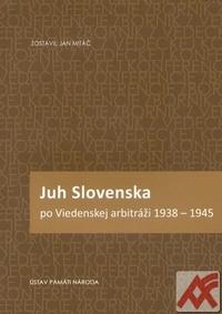 Juh Slovenska po Viedenskej arbitráži 1938-1945