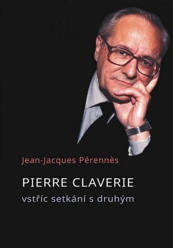 Pierre Claverie vstříc setkání s druhým
