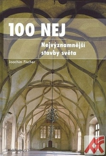 100 NEJ. Nejvýznamnější stavby světa