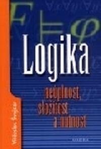 Logika - neúplnost, složitost a nutnost