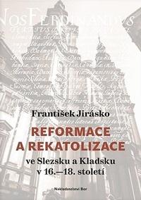 Reformace a rekatolizace ve Slezsku a Kladsku v 16.-18. století