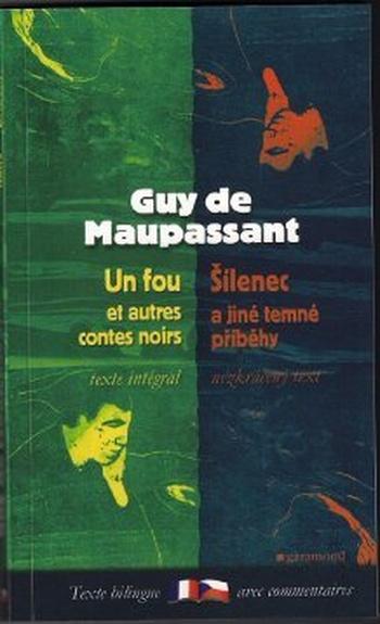 Šílenec a jiné temné příběhy / Un fou et autres contes noirs  - přiřadit ukázku