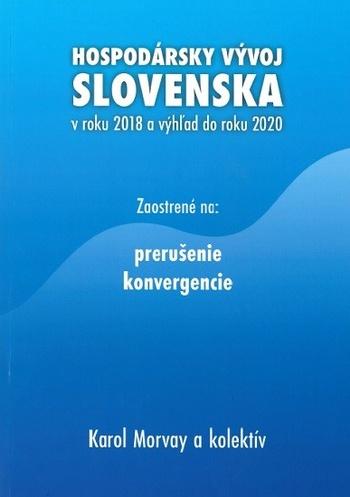 Hospodársky vývoj Slovenska v roku 2018 a výhľad do roku 2020