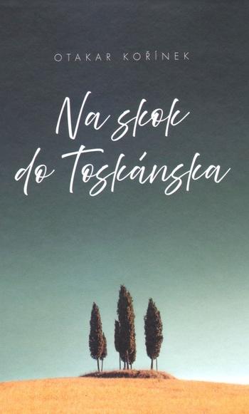 Na skok do Toskánska