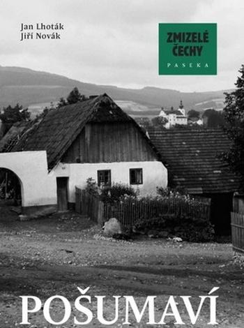 Pošumaví - Zmizelé Čechy