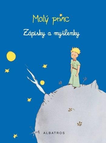 Malý princ. Zápisky a myšlenky