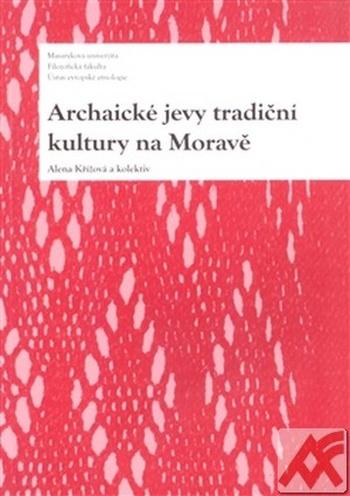 Archaické jevy tradiční kultury na Moravě
