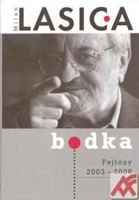 Bodka. Fejtóny 2003-2006